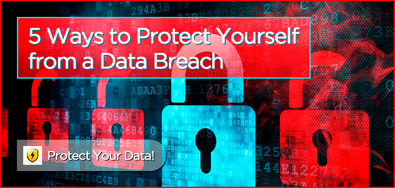 data breach - 5 ways to protect yourself