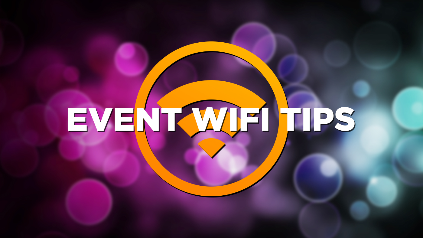 Event WiFi Tips
